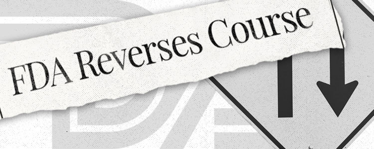 FDA Reverses Course